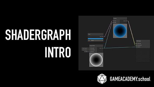 ShaderGraph Introduction | GameAcademy school